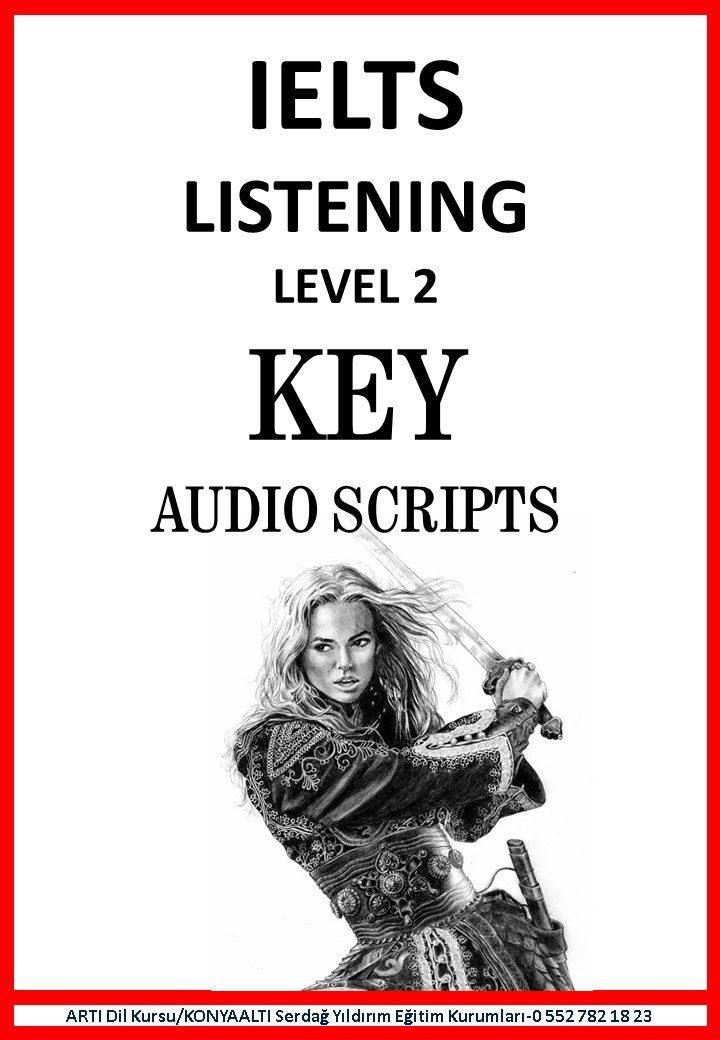 IELTS LISTENING LEVEL 2 (key & script)